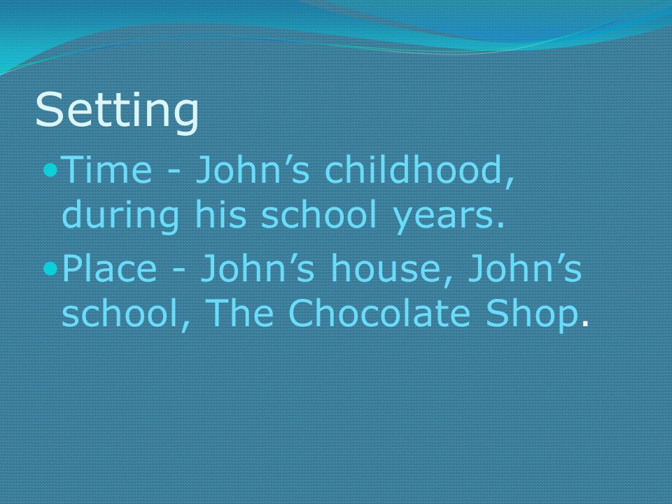 Setting Time - John's childhood, during his school years.