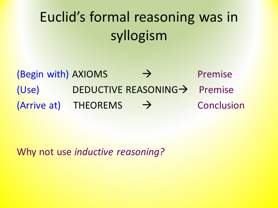 Euclid's formal reasoning was in syllogism