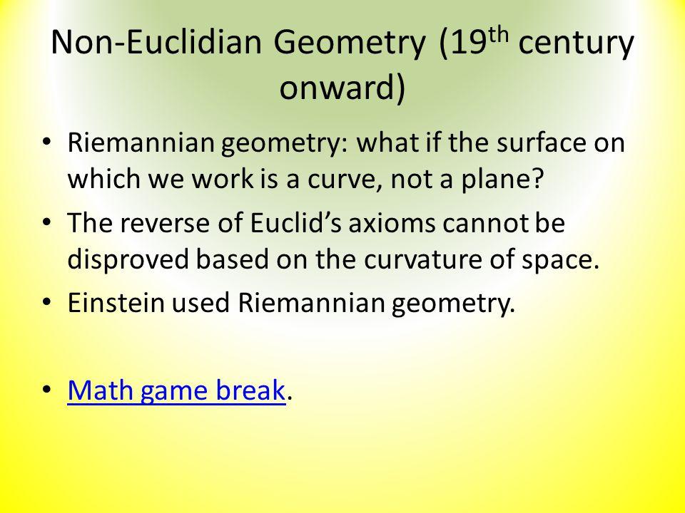Non-Euclidian Geometry (19th century onward)