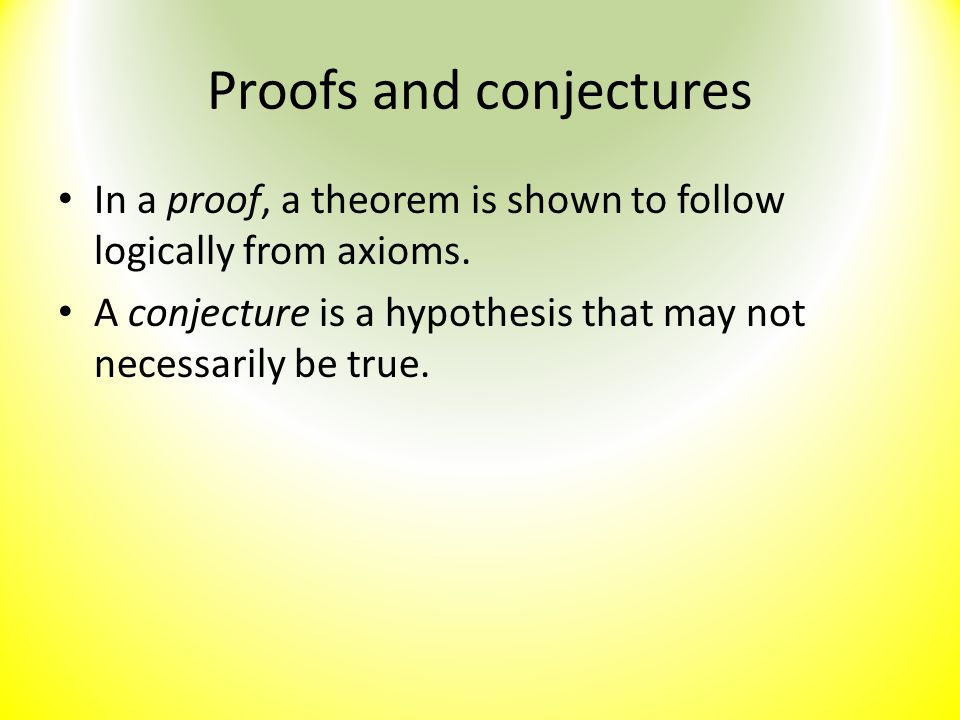 Proofs and conjectures