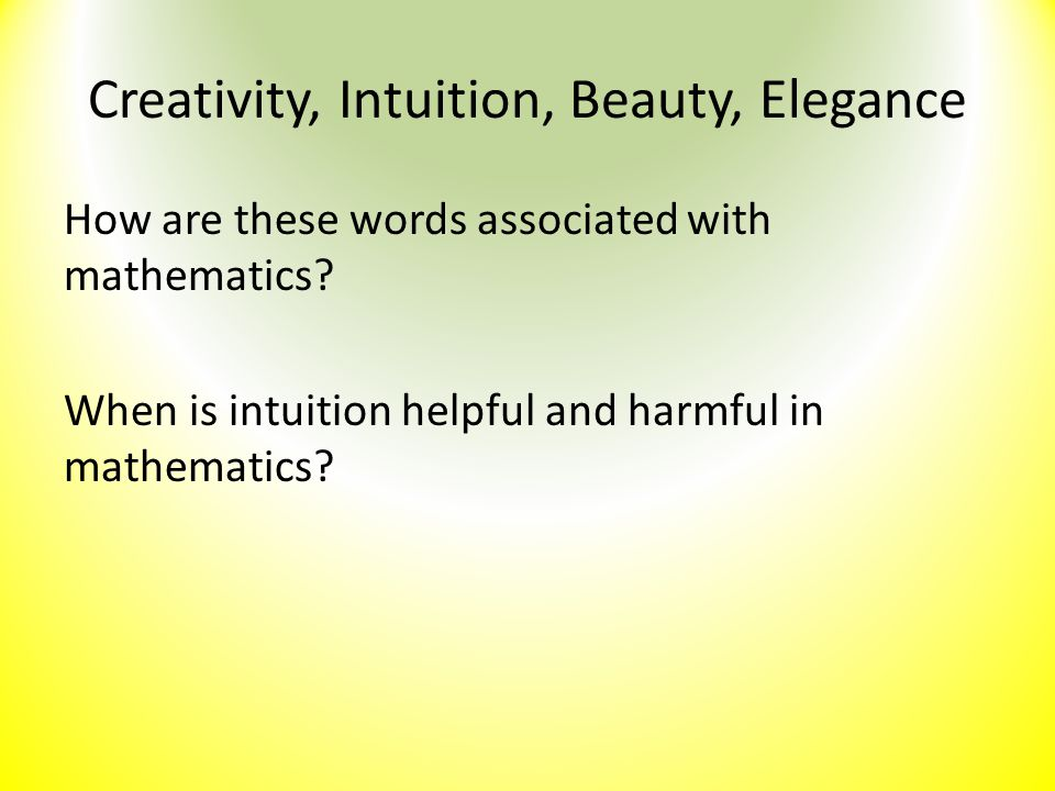 Creativity, Intuition, Beauty, Elegance