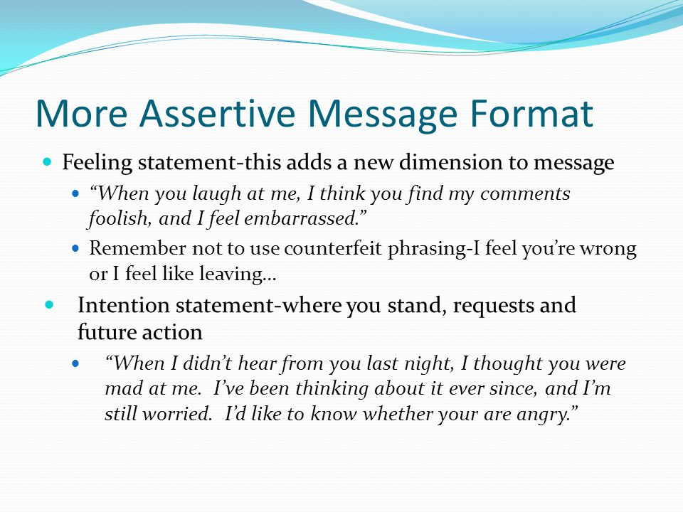More Assertive Message Format