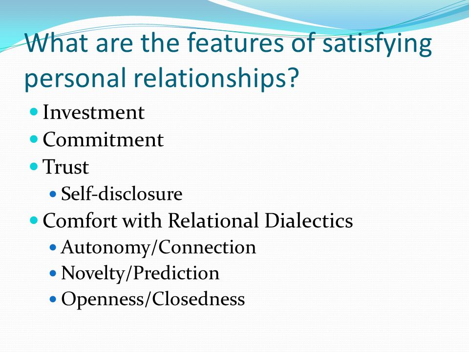 What are the features of satisfying personal relationships