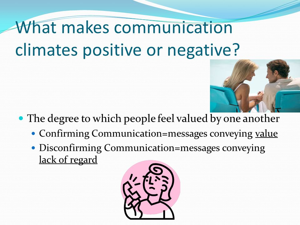 What makes communication climates positive or negative