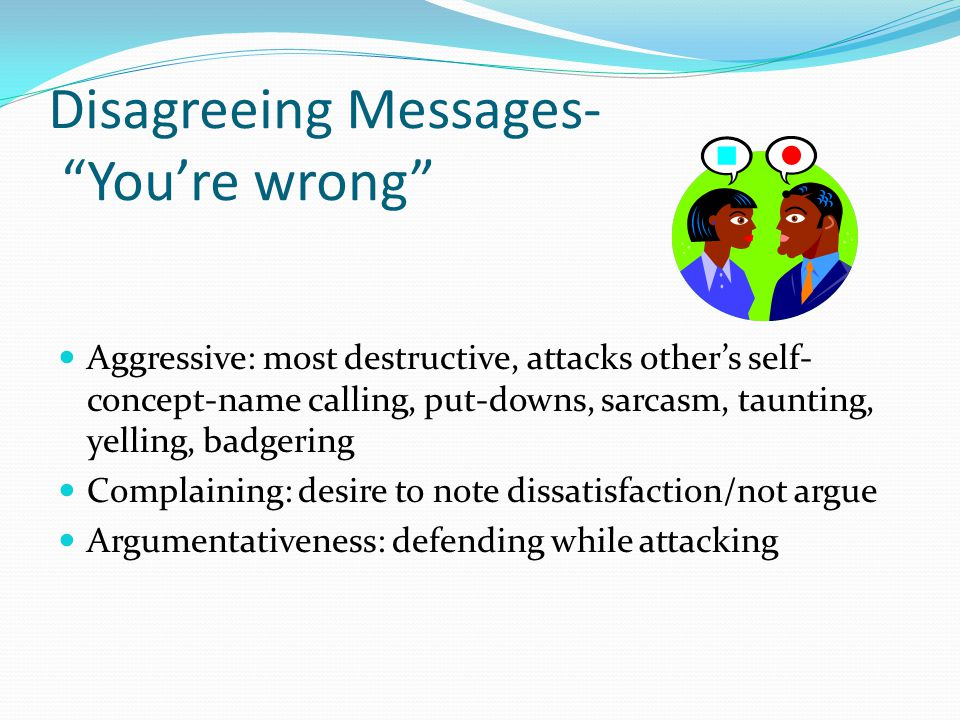 Disagreeing Messages- You're wrong