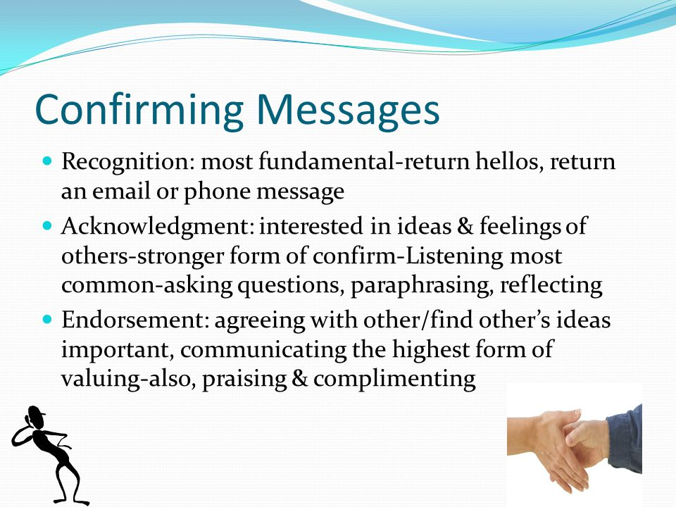 Confirming Messages Recognition: most fundamental-return hellos, return an email or phone message.