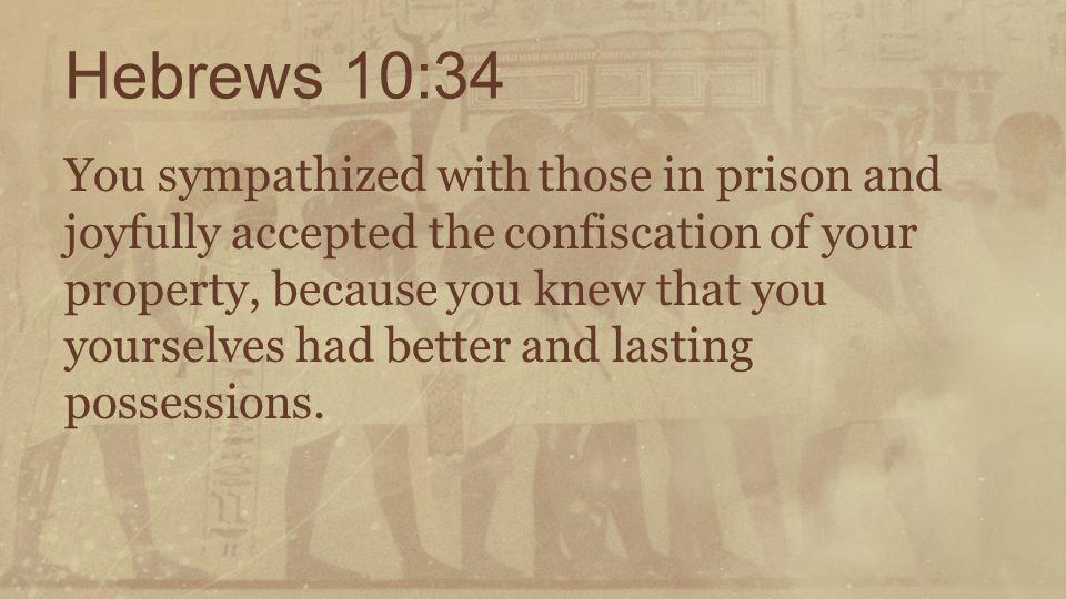 Hebrews 10:34