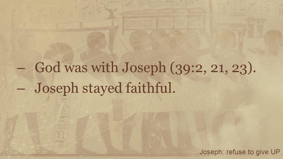 Joseph stayed faithful.