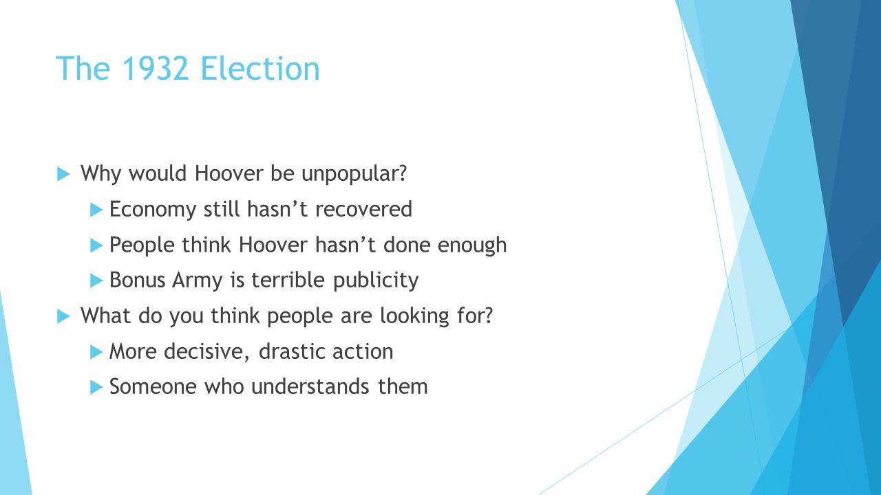 The 1932 Election Why would Hoover be unpopular