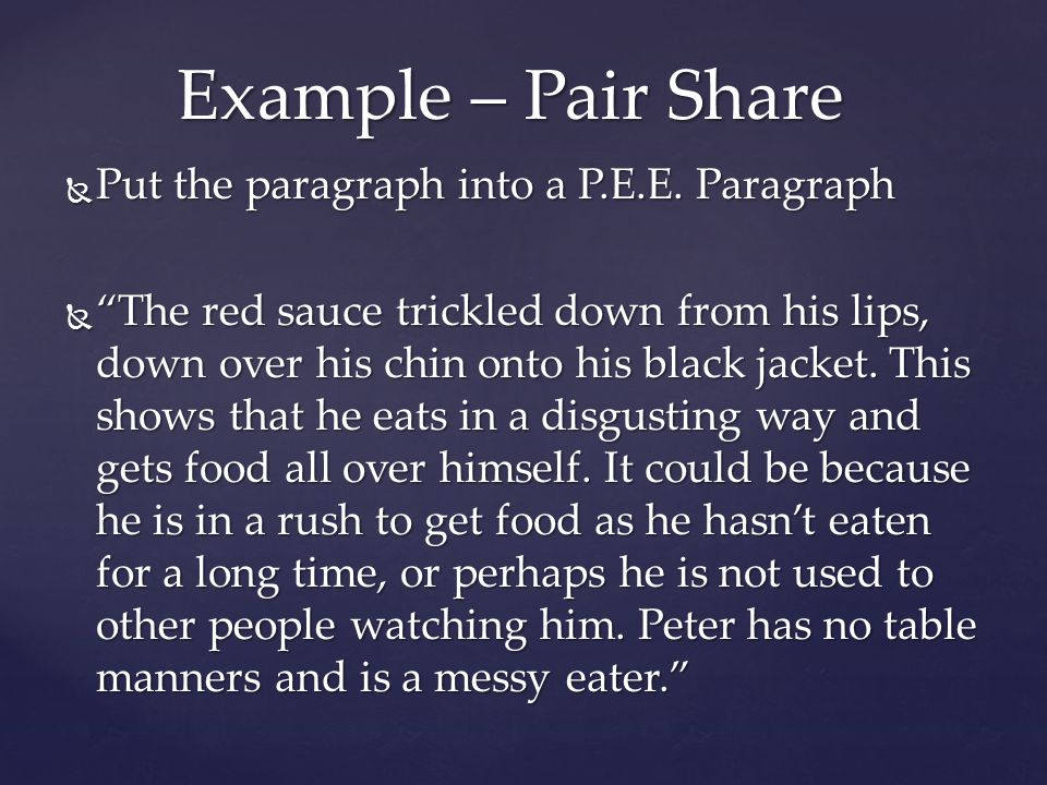 Example – Pair Share Put the paragraph into a P.E.E. Paragraph
