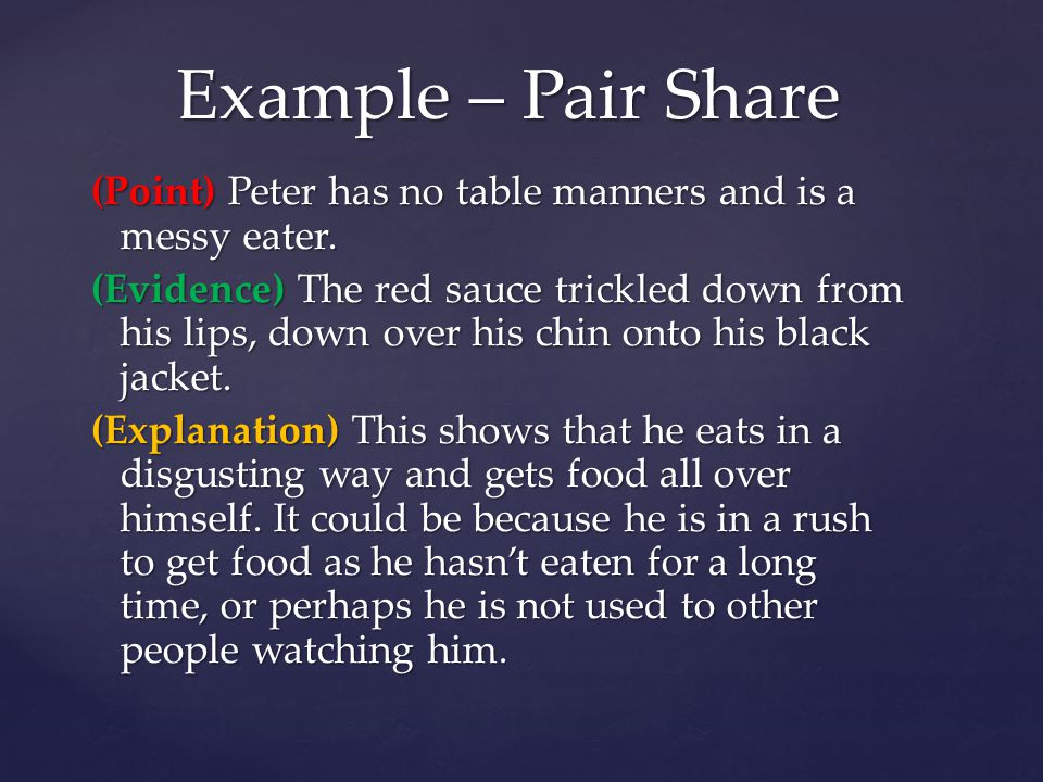 Example – Pair Share (Point) Peter has no table manners and is a messy eater.