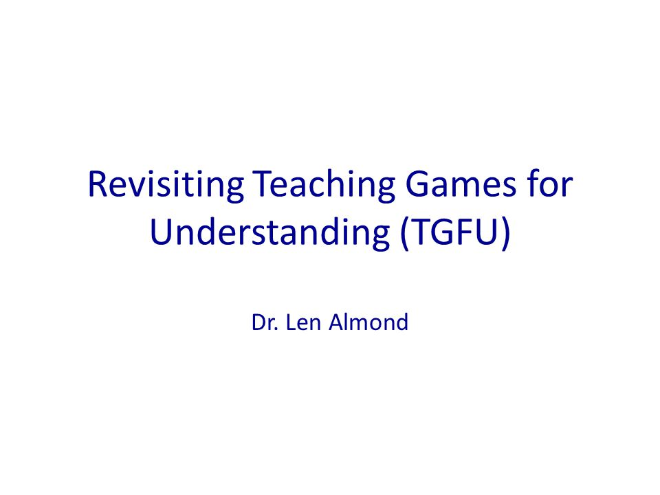 Revisiting Teaching Games for Understanding (TGFU)