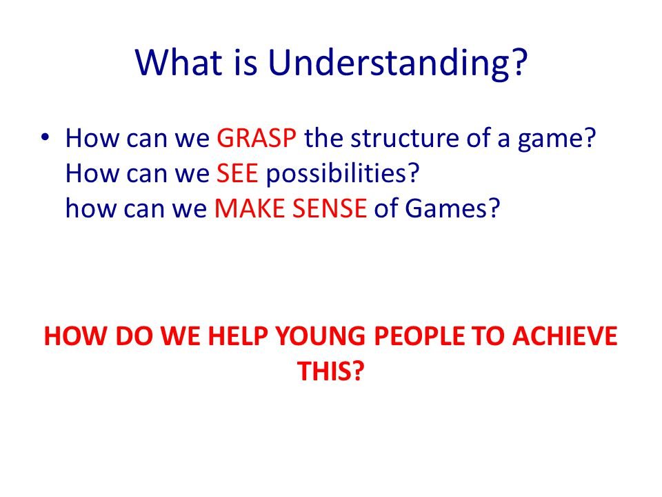 HOW DO WE HELP YOUNG PEOPLE TO ACHIEVE THIS