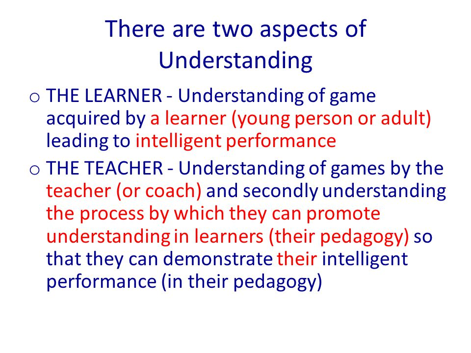 There are two aspects of Understanding