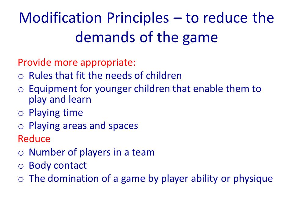 Modification Principles – to reduce the demands of the game