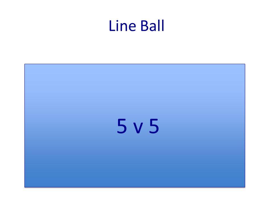 Line Ball 5 v 5