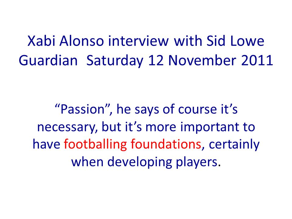 Xabi Alonso interview with Sid Lowe Guardian Saturday 12 November 2011