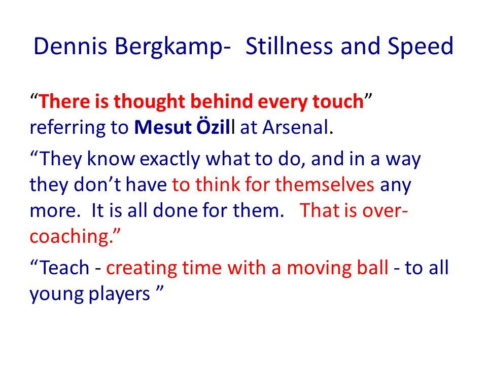 Dennis Bergkamp- Stillness and Speed