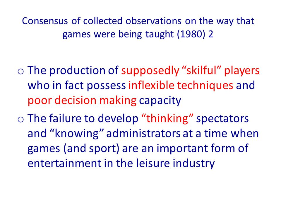 Consensus of collected observations on the way that games were being taught (1980) 2