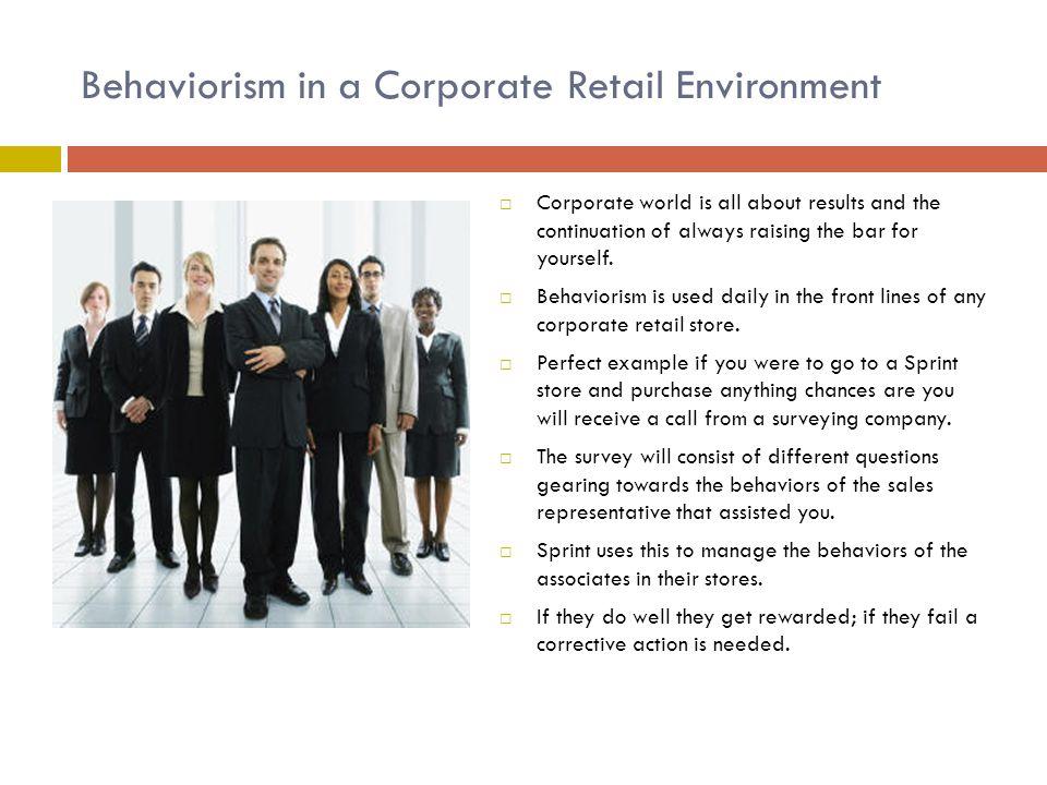 Behaviorism in a Corporate Retail Environment