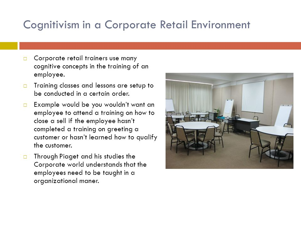 Cognitivism in a Corporate Retail Environment