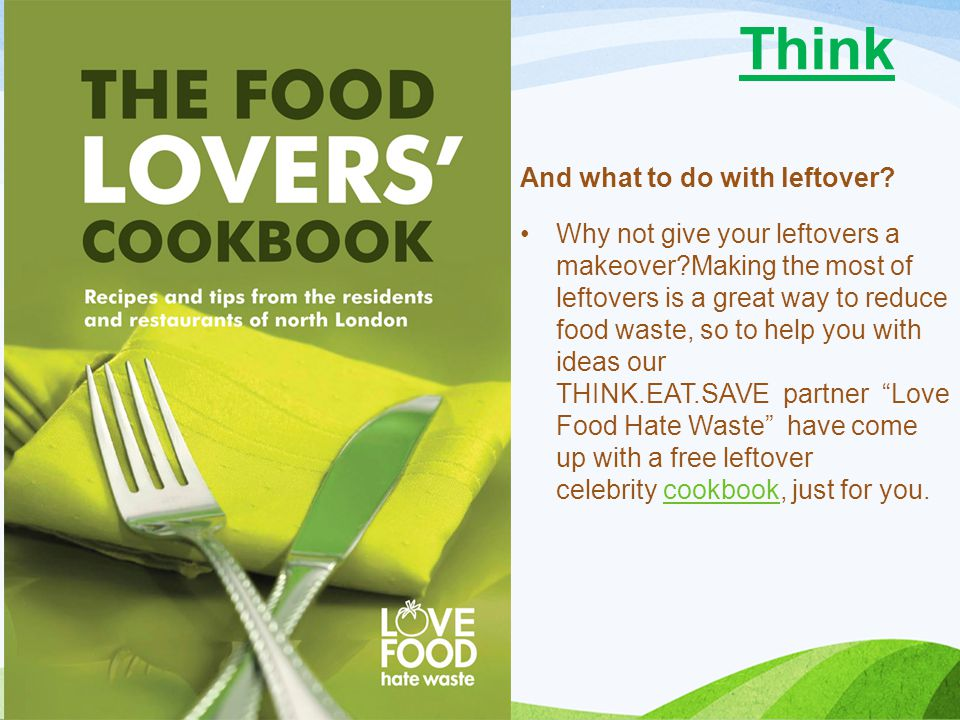 Think And what to do with leftover