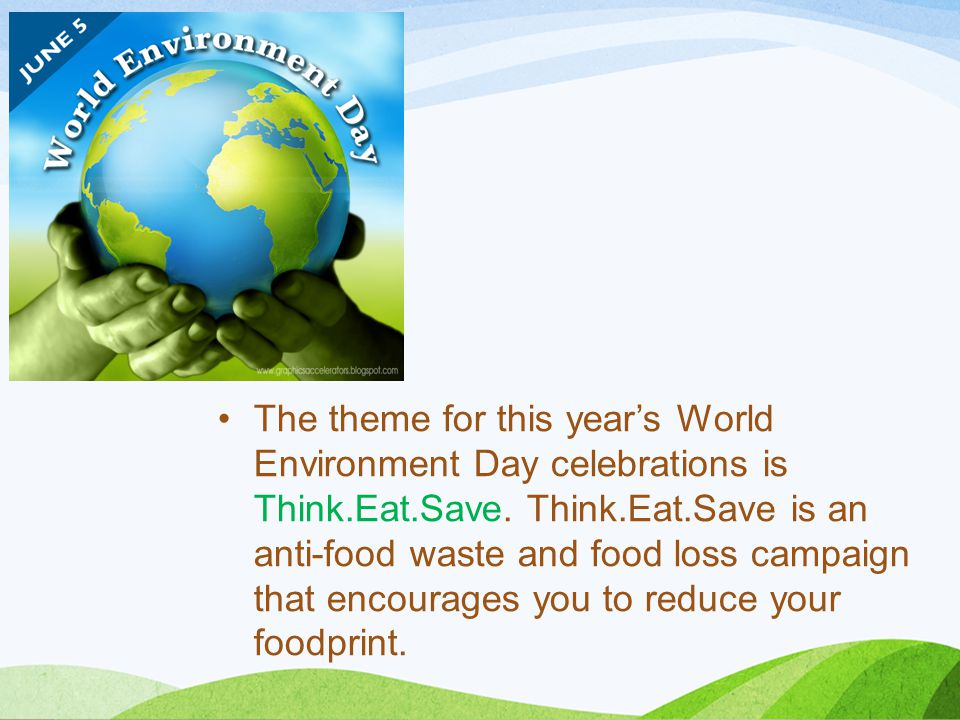The theme for this year's World Environment Day celebrations is Think