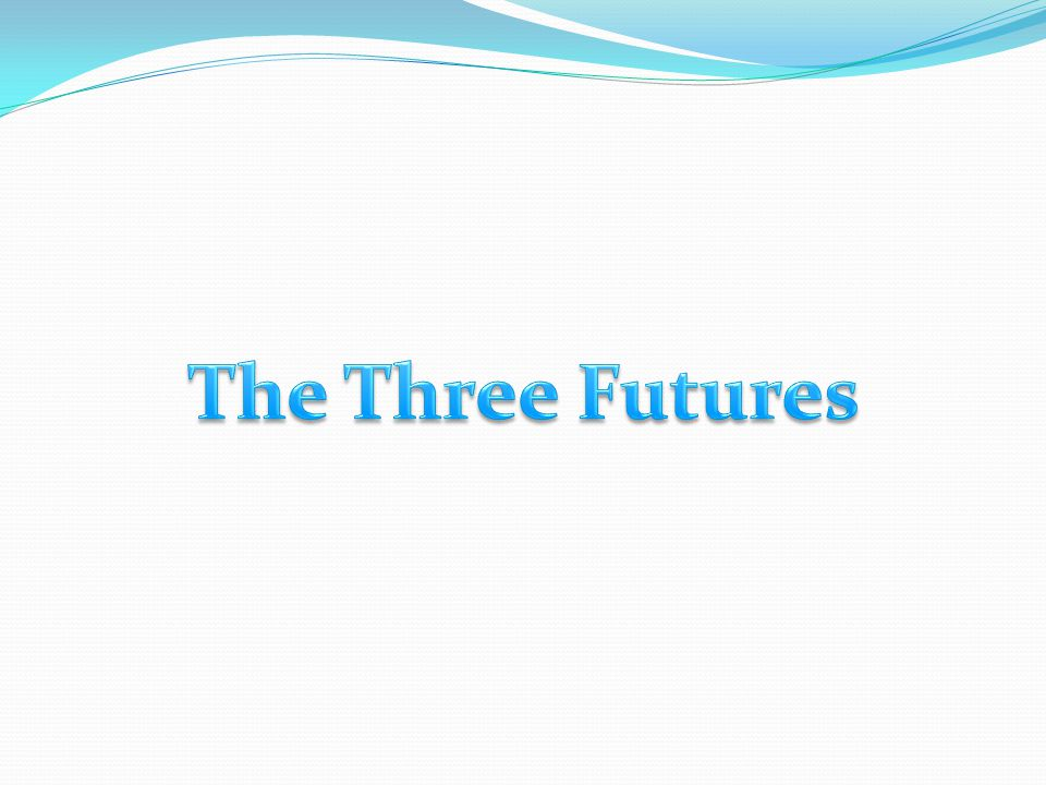 The Three Futures
