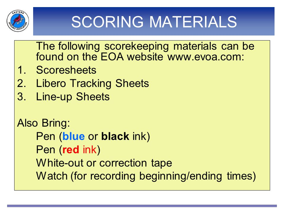 SCORING MATERIALS The following scorekeeping materials can be found on the EOA website www.evoa.com: