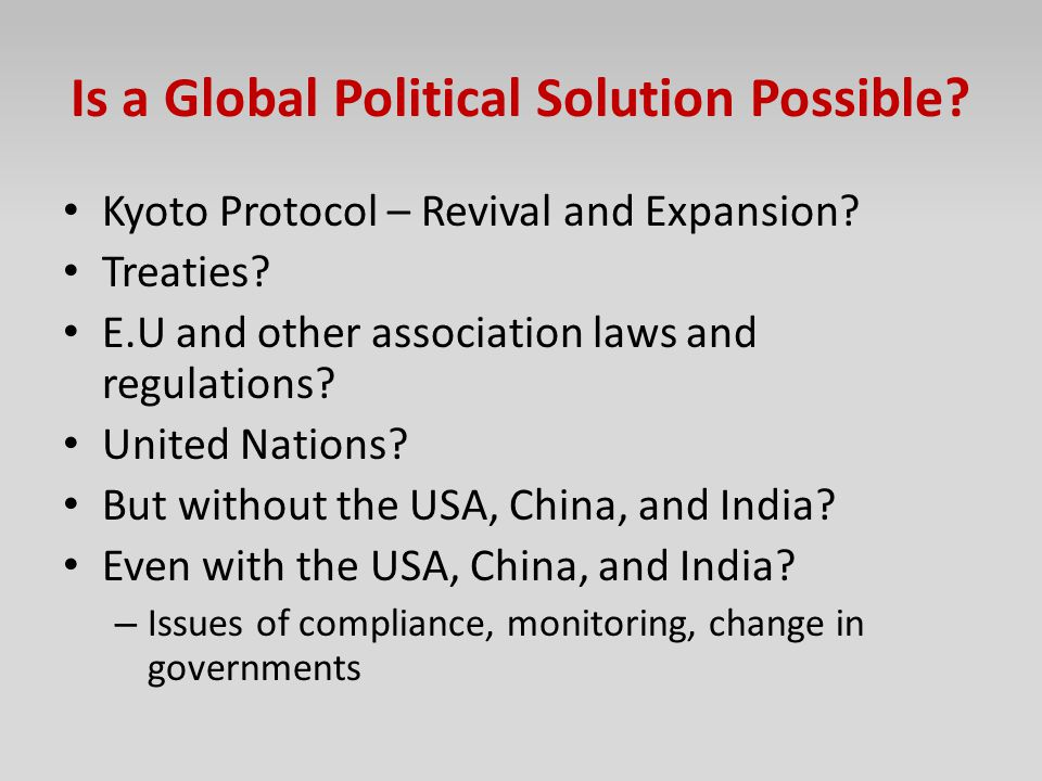 Is a Global Political Solution Possible