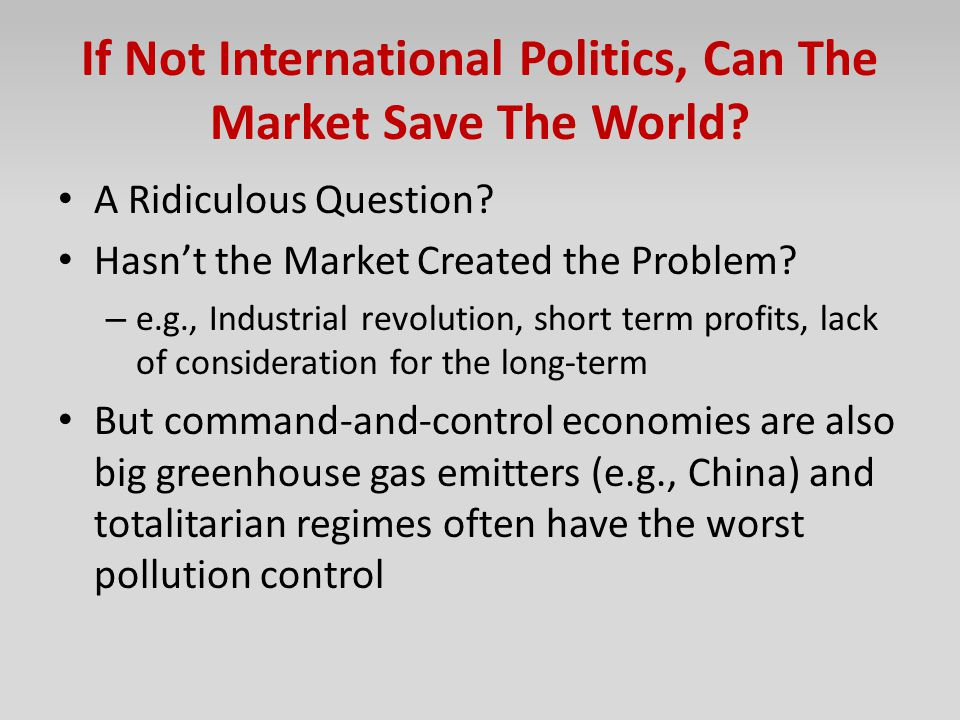 If Not International Politics, Can The Market Save The World