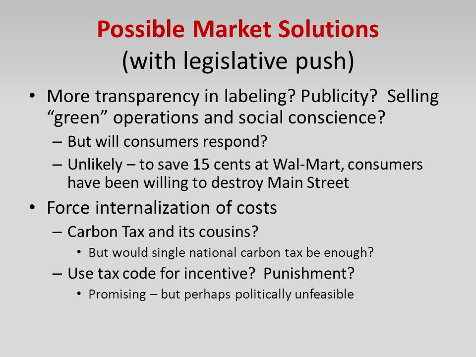 Possible Market Solutions (with legislative push)