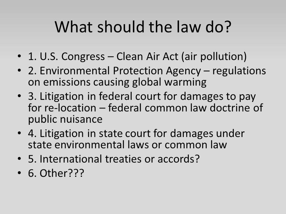 What should the law do 1. U.S. Congress – Clean Air Act (air pollution)