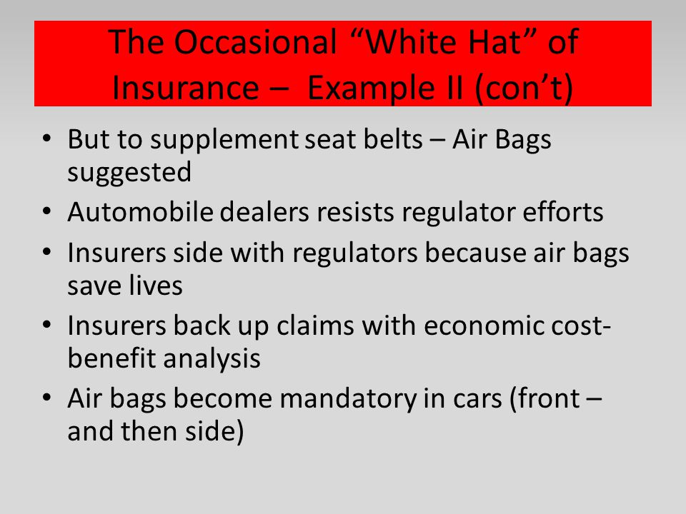 The Occasional White Hat of Insurance – Example II (con't)