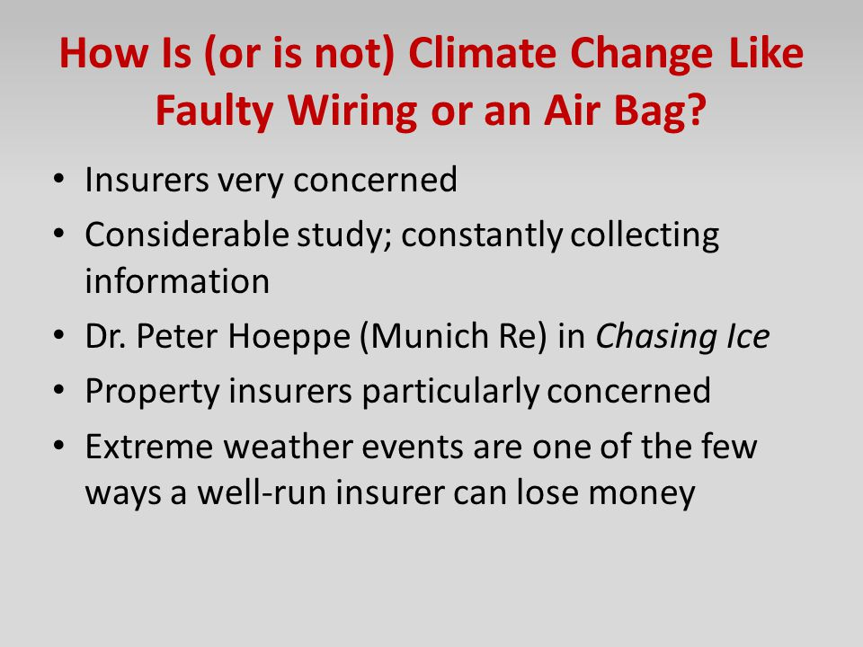 How Is (or is not) Climate Change Like Faulty Wiring or an Air Bag