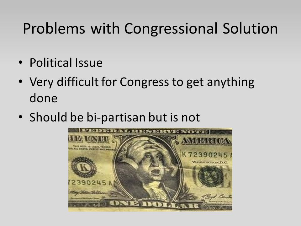 Problems with Congressional Solution