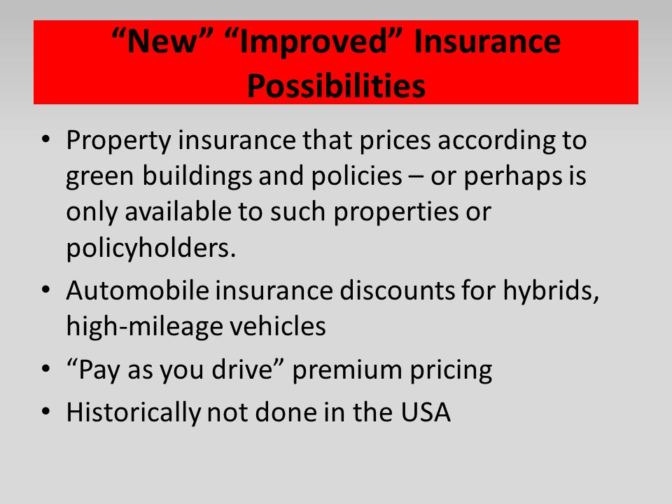 New Improved Insurance Possibilities