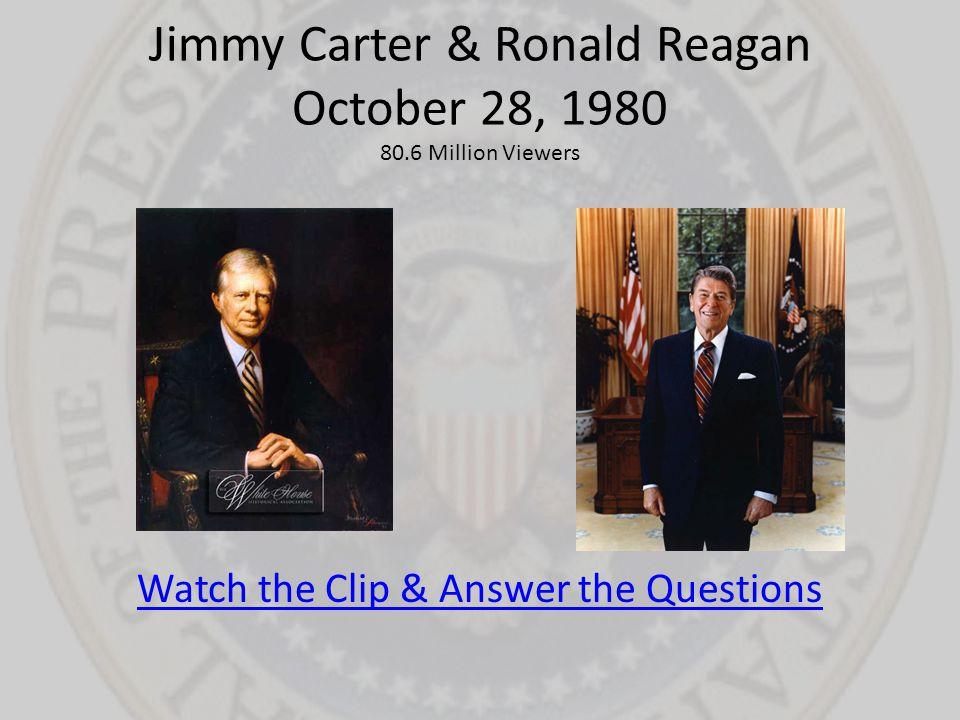 Jimmy Carter & Ronald Reagan October 28, 1980 80.6 Million Viewers