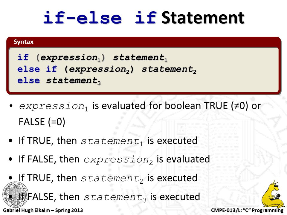 if-else if Statement Syntax. if (expression1) statement1. else if (expression2) statement2. else statement3.