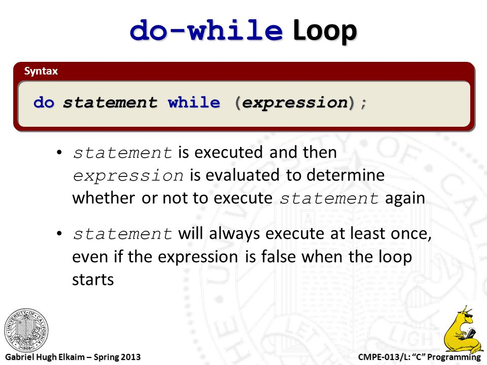 do-while Loop Syntax. do statement while (expression);