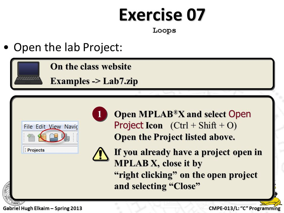 Exercise 07 Loops Open the lab Project: On the class website