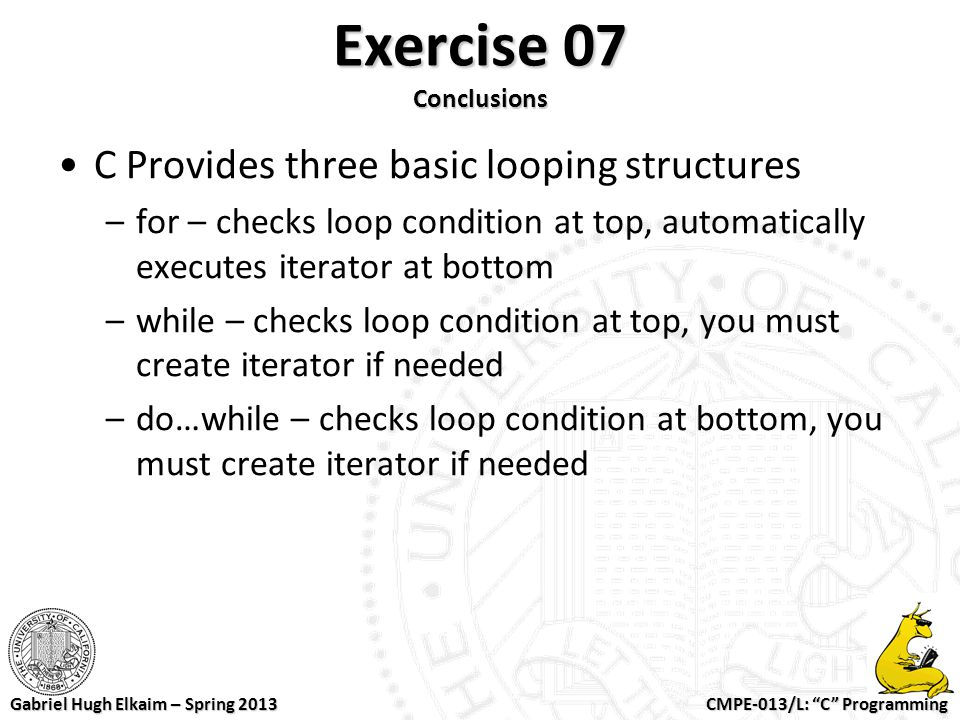 Exercise 07 Conclusions C Provides three basic looping structures