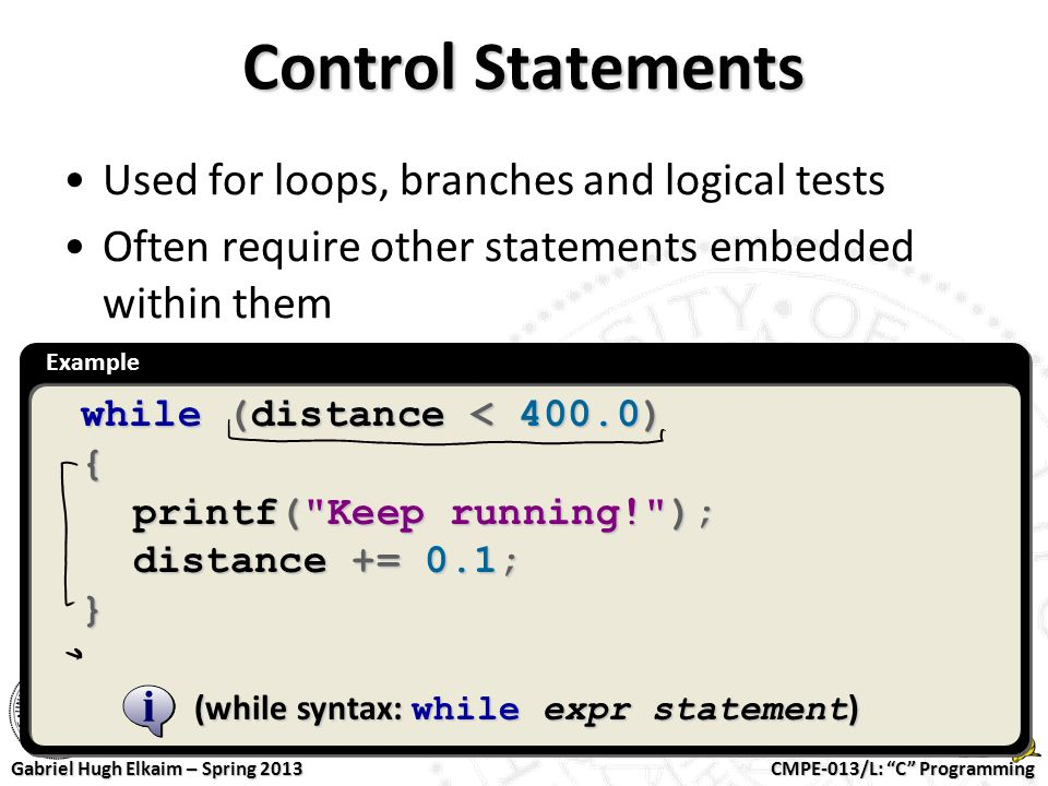 Control Statements Used for loops, branches and logical tests
