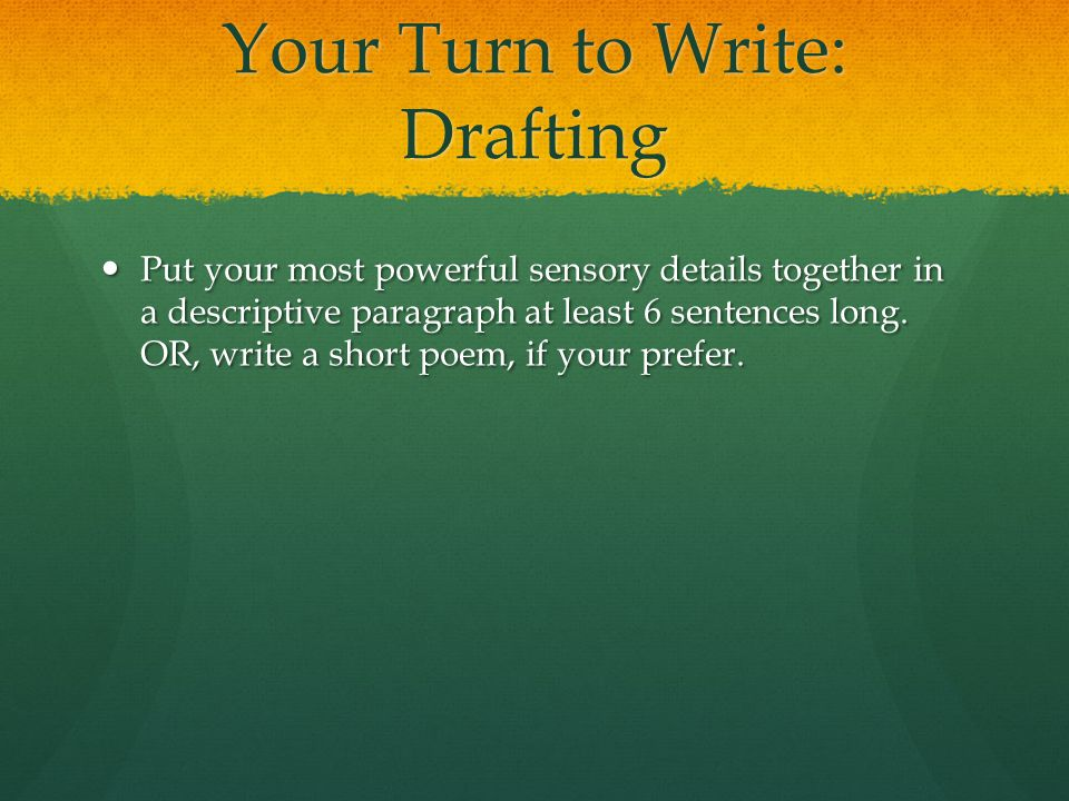 Your Turn to Write: Drafting
