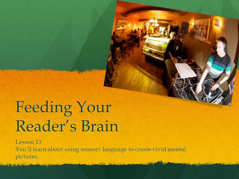 Feeding Your Reader's Brain