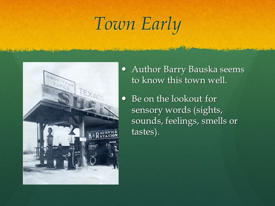 Town Early Author Barry Bauska seems to know this town well.