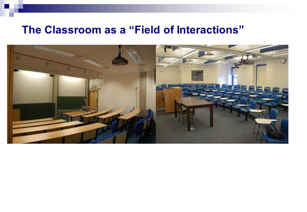 The Classroom as a Field of Interactions