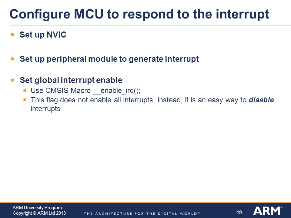 Configure MCU to respond to the interrupt