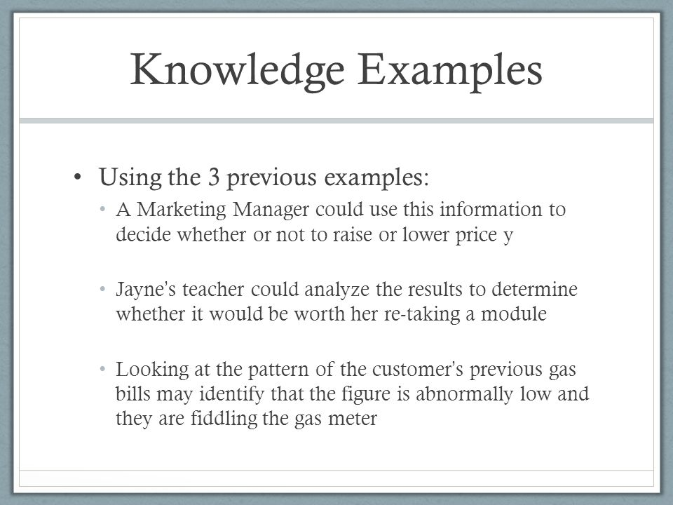 Knowledge Examples Using the 3 previous examples: