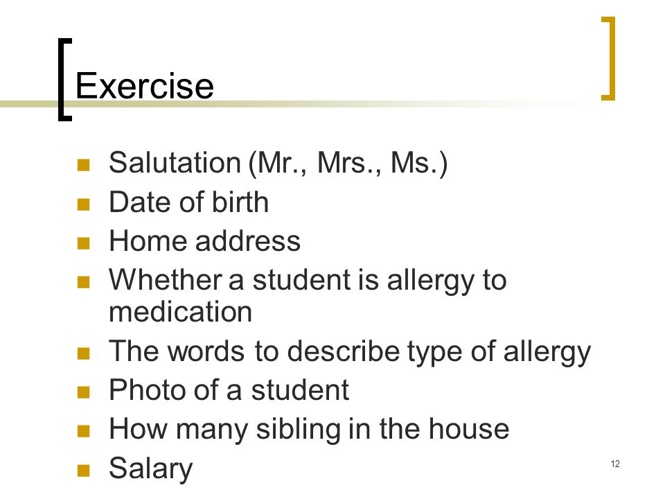 Exercise Salutation (Mr., Mrs., Ms.) Date of birth Home address